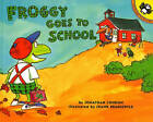 Froggy Goes to School by Jonathan London (Paperback, 1998)
