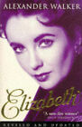 Elizabeth by Alexander Walker (Paperback, 1997)