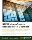 SAP BusinessObjects Dashboards 4.1 Cookbook by David Lai, Xavier Hacking (Paperback, 2015)