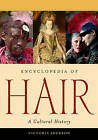 Encyclopedia of Hair: A Cultural History by ABC-CLIO (Hardback, 2006)