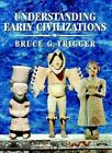 Understanding Early Civilizations : A Comparative Study by Bruce G. Trigger (2007, Perfect)