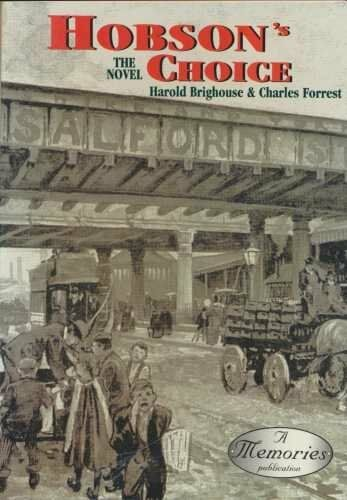 Hobson's Choice By Harold Brighouse. 9781899181988