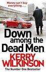 Down Among the Dead Men by Kerry Wilkinson (Hardback, 2015)