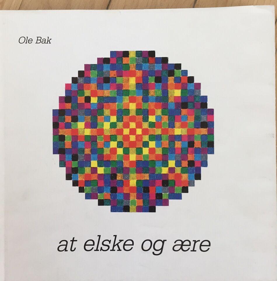 AT ELSKE OG ÆRE, Ole Bak, sognepræst og lærer