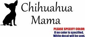 """CHIHUAHUA MAMA Graphic Die Cut decal sticker Car Truck Boat Window Bumper 7/"""""""
