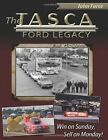 The Tasca Ford Legacy: Win on Sunday, Sell on Monday! by Bob McClurg (Hardback, 2014)
