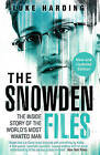The Snowden Files: The Inside Story of the World's Most Wanted Man by Luke Harding (Paperback, 2014)