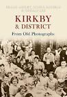 Kirkby & District From Old Photographs by Frank Ashley, Gerald Lee, Sylvia Sinfield (Paperback, 2010)