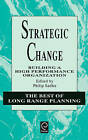 Strategic Change: Building a High Performance Organization by Emerald Group Publishing Limited (Hardback, 1995)