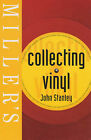 Miller's Collecting Vinyl by John Stanley (Paperback, 2002)