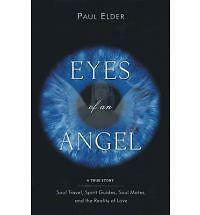 1 of 1 - Eyes of an Angel: A True Story - Soul Travel, Spirit Guides, Soul Mates, and the