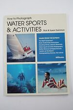 How to Photograph WATER SPORTS & ACTIVITIES by Rick & Susan Sammon HPBooks 1984