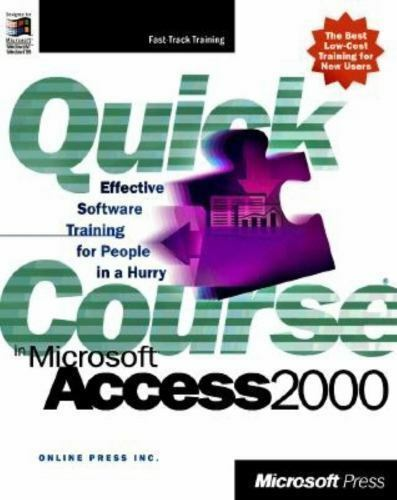 Quick Course in Microsoft Access 2000 by Online Press, Inc. Staff