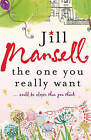 The One You Really Want by Jill Mansell (Paperback, 2005)