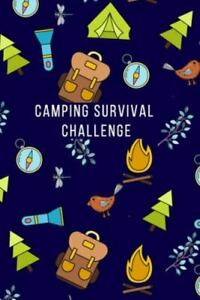 Camping Survival Challenge: Log Book - see if you can SURVIVE IN THE WILD. Cu...