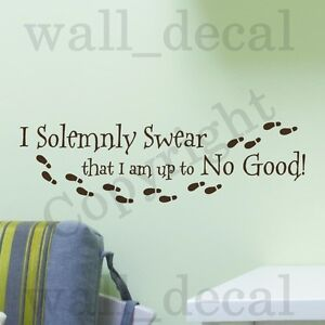 I Solemnly Swear I Am Up To No Good Wall Decal Vinyl Sticker Quote