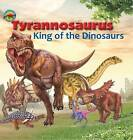 Tyrannosaurus, King of the Dinosaurs by Tortoise Dreaming (Paperback, 2016)