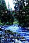 Not Far from Town by Brian A Connolly (Paperback / softback, 2006)