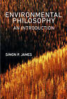 Environmental Philosophy: An Introduction by Simon P. James (Paperback, 2015)