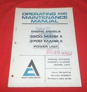 allis chalmers 3500 3700 mark ii engines operating and maintenance rh ebay com 426 Allis Chalmers Diesel Engine Allis Chalmers ATV