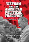 Vietnam and the American Political Tradition: The Politics of Dissent by Cambridge University Press (Paperback, 2003)