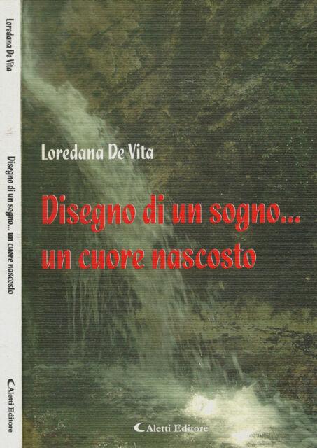 Disegno di un sogno… un cuore nascosto. . Loredana De Vita. 2007. .