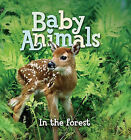 Baby Animals in the Forest by Kingfisher Books, Various (Board book, 2011)