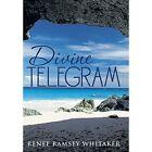 Divine Telegram by Renee Ramsey Whitaker (Hardback, 2014)