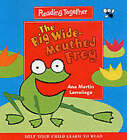 Big Wide-Mouthed Frog by Ana Martin Larranaga (Paperback, 2001)