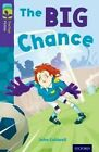 Oxford Reading Tree TreeTops Fiction: Level 11 More Pack A: The Big Chance by John Coldwell (Paperback, 2014)