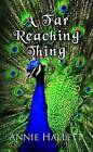 A Far Reaching Thing: Tales of Healing with Therapeutic Touch by Annie Hallet (Paperback, 2016)