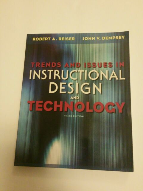 Trends And Issues In Instructional Design And Technology By John V Dempsey And Robert A Reiser 2011 Paperback For Sale Online Ebay