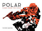 Polar Volume 1: Came from the Cold by Victor Santos (Hardback, 2013)