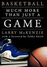 Basketball: So Much More Than Just A Game by Larry A. McKenzie (Hardback, 2011)