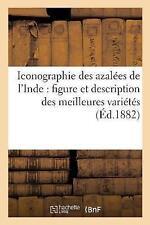Iconographie Des Azala(c)Es de L'Inde: Comprenant La Figure Et La Description...