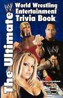 The Ultimate WWE Trivia Book by Phil Speer, Brian Solomon, Seth Mates, Aaron Feigenbaum, Dr Kevin Kelly (Paperback, 2002)