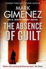 The Absence of Guilt by Mark Gimenez (Hardback, 2016)