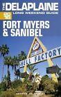 Fort Myers & Sanibel - The Delaplaine 2016 Long Weekend Guide by Andrew Delaplaine (Paperback / softback, 2015)