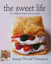 The Sweet Life: 101 Indulgent Recipes with Less Sugar, Splenda, Antony Worrall T