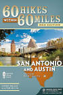 60 Hikes Within 60 Miles: San Antonio and Austin: Including the Hill Country by Tom Taylor, Johnny Molloy (Paperback, 2010)