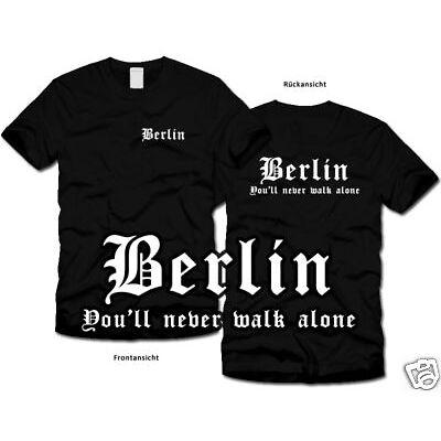 BERLIN - Never walk alone - Fan-T-Shirt - Ultras - S-XL