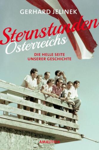 1 von 1 - Sternstunden Österreichs von Gerhard Jelinek (2015, Gebundene Ausgabe)