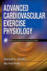 Advanced Cardiovascular Exercise Physiology by Bo Fernhall, Dr Denise L Smith (Hardback, 2010)