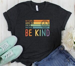 In-A-World-Where-You-Can-Be-Anything-Be-Kind-Peace-Sign-Unisex-Graphic-T-Shirt