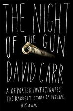 The Night of the Gun: A Reporter Investigates the Darkest Story of his Life--Hi