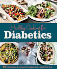 Healthy Cooking for Diabetics: 60 Delicious & Natural Recipes for a Diabetic Diet by Judith Wills (Hardback, 2015)