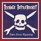 Tales From Wyoming 0819531012501 by Teenage Bottlerocket Vinyl Album
