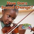 How Does Sound Change? by Robin Johnson (Paperback, 2014)