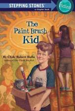 A Stepping Stone Book(TM): The Paint Brush Kid by Clyde Robert Bulla (1998, Paperback)