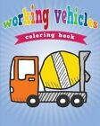 Working Vehicles Coloring Book by Neil Masters (Paperback / softback, 2013)